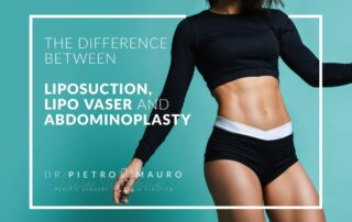 The difference between lopsuction, lipo vaser and abdominoplasty - Pietro Di Mauro